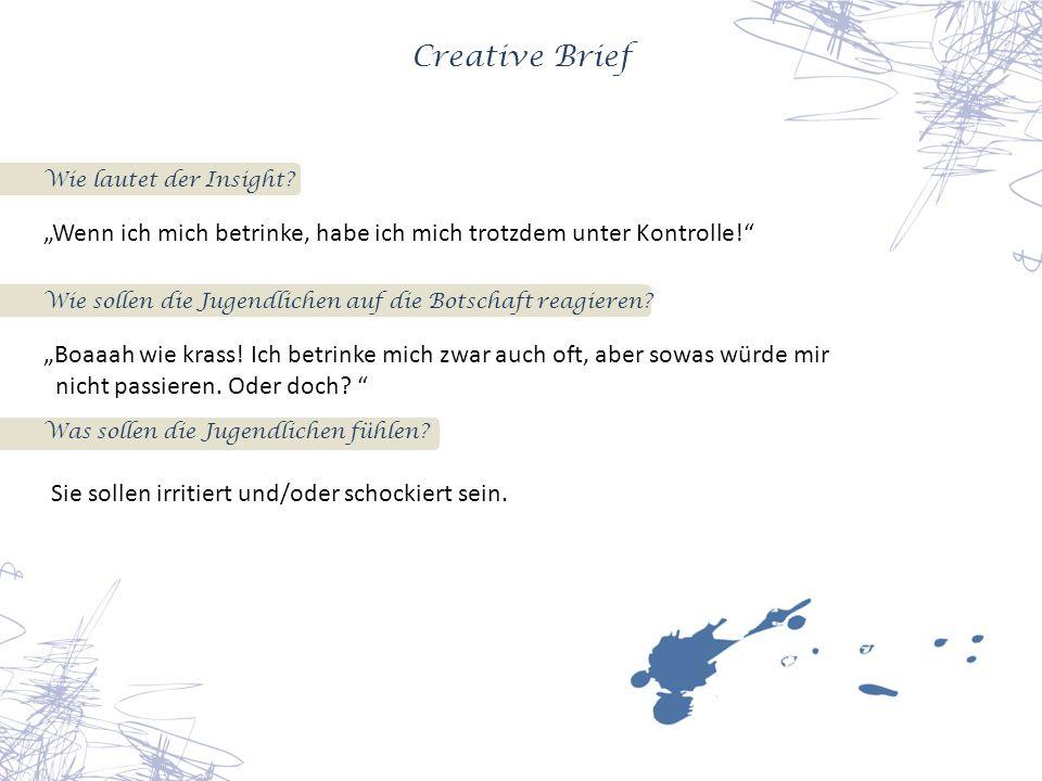 Creative Brief Wie lautet der Insight.