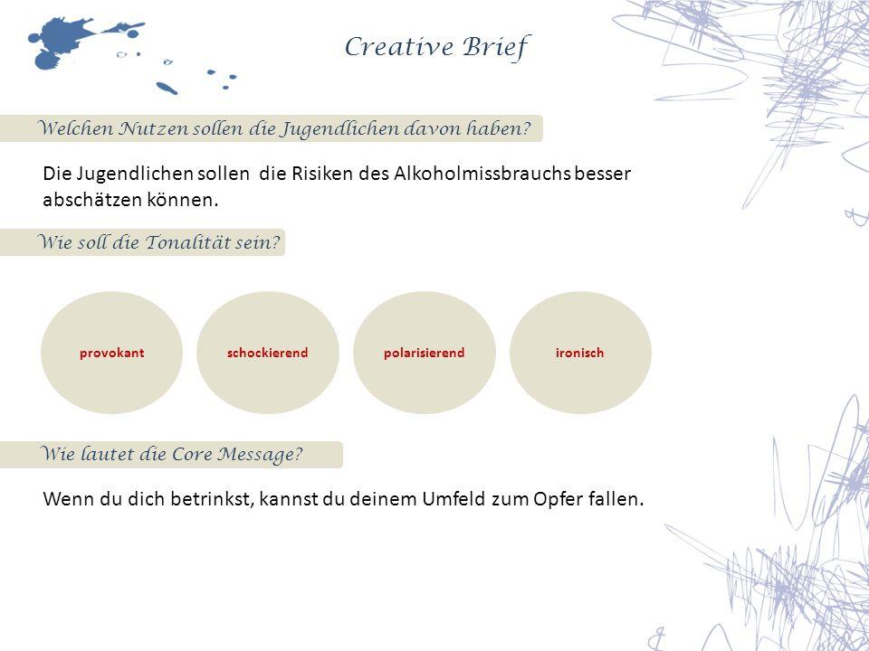 Creative Brief Welchen Nutzen sollen die Jugendlichen davon haben.