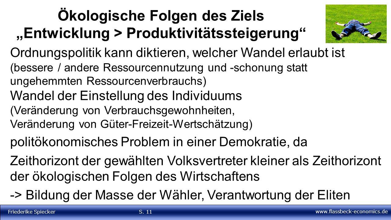 """www.flassbeck-economics.de Friederike Spiecker S. 11 Ökologische Folgen des Ziels """"Entwicklung > Produktivitätssteigerung"""" Ordnungspolitik kann diktie"""