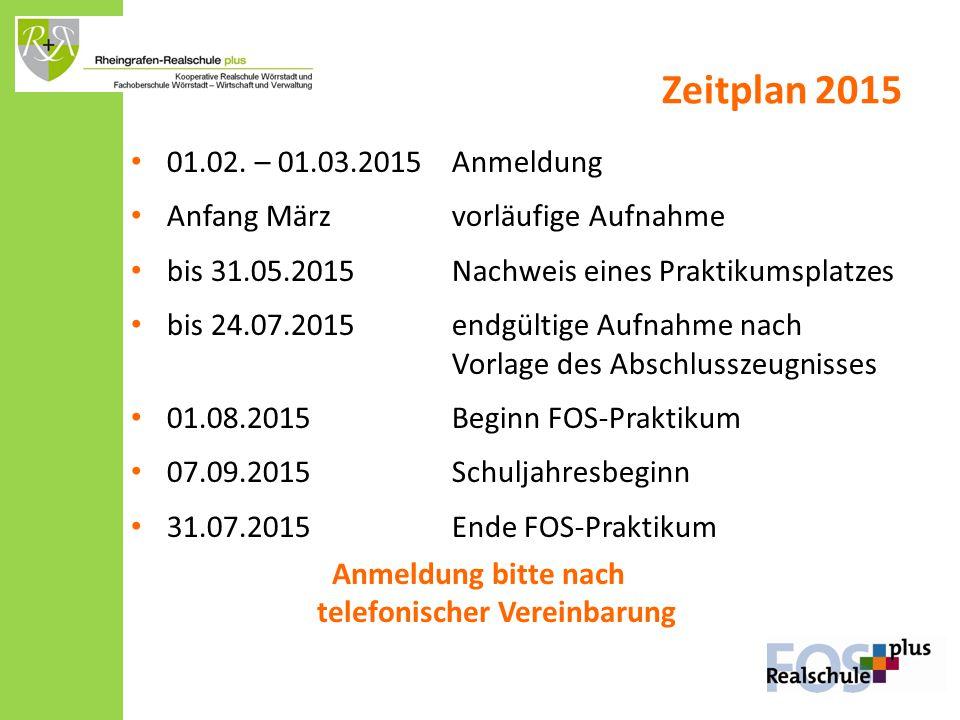 Zeitplan 2015 01.02. – 01.03.2015Anmeldung Anfang Märzvorläufige Aufnahme bis 31.05.2015Nachweis eines Praktikumsplatzes bis 24.07.2015endgültige Aufn