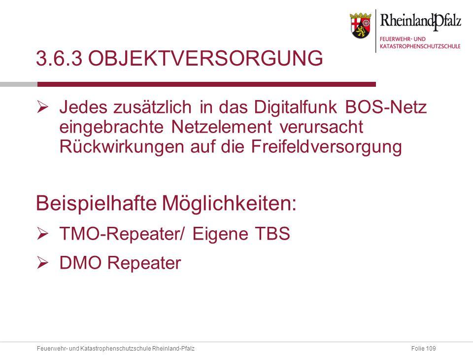 Folie 109Feuerwehr- und Katastrophenschutzschule Rheinland-Pfalz 3.6.3 OBJEKTVERSORGUNG  Jedes zusätzlich in das Digitalfunk BOS-Netz eingebrachte Ne