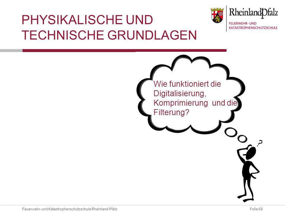 Folie 68Feuerwehr- und Katastrophenschutzschule Rheinland-Pfalz PHYSIKALISCHE UND TECHNISCHE GRUNDLAGEN Wie funktioniert die Digitalisierung, Komprimi