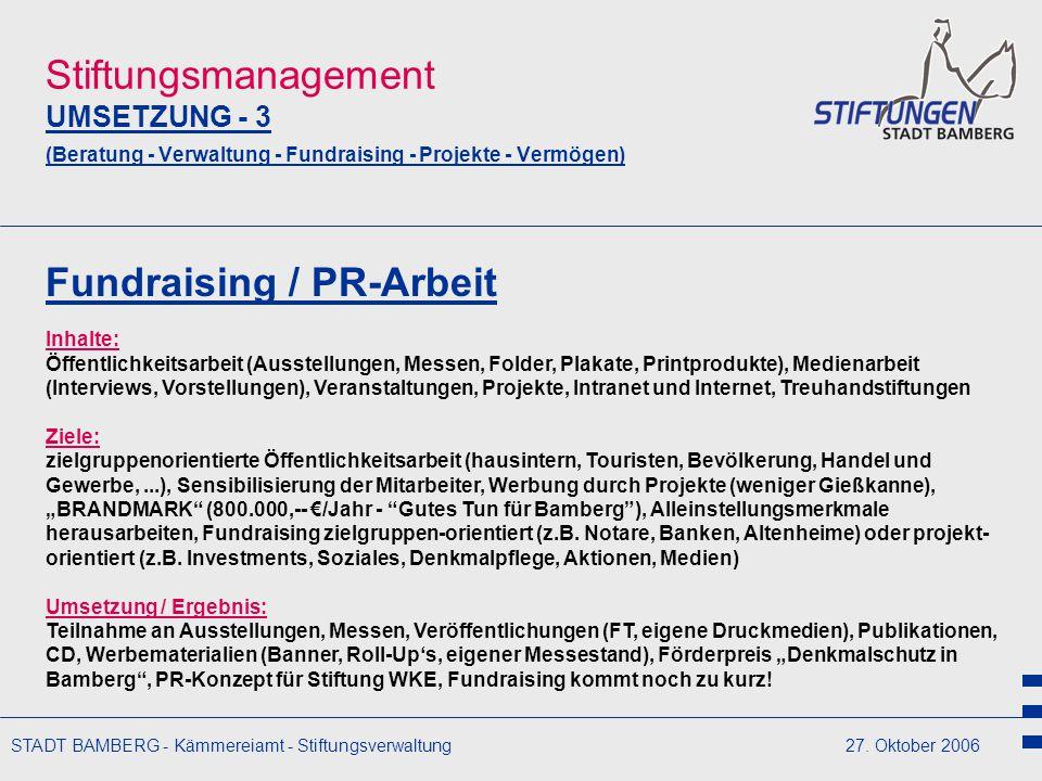 STADT BAMBERG - Kämmereiamt - Stiftungsverwaltung27. Oktober 2006 Stiftungsmanagement UMSETZUNG - 3 (Beratung - Verwaltung - Fundraising - Projekte -