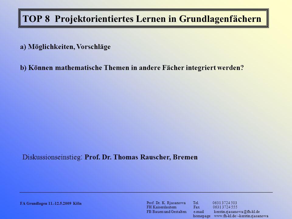 a) Möglichkeiten, Vorschläge b) Können mathematische Themen in andere Fächer integriert werden? Prof. Dr. K. Rjasanowa Tel. 0631 3724 503 FH Kaisersla