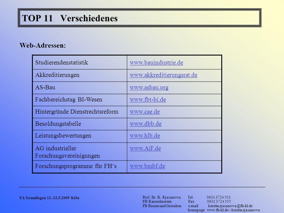 TOP 11 Verschiedenes Studierendenstatistikwww.bauindustrie.de Akkreditierungenwww.akkreditierungsrat.de AS-Bauwww.asbau.org Fachbereichstag BI-Wesenww
