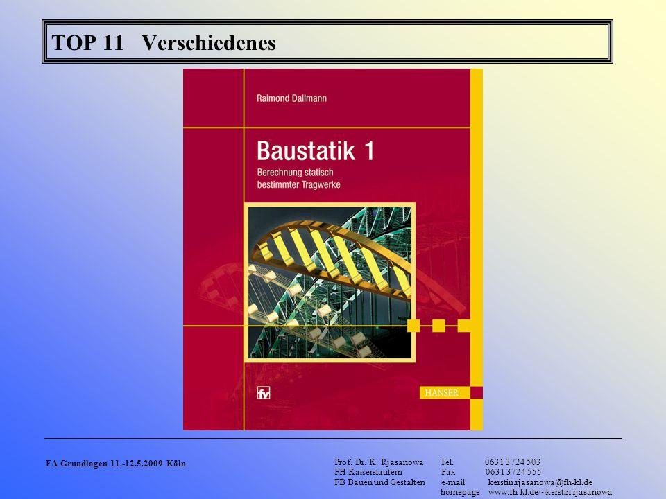 TOP 11 Verschiedenes Prof. Dr. K. Rjasanowa Tel. 0631 3724 503 FH Kaiserslautern Fax 0631 3724 555 FB Bauen und Gestalten e-mail kerstin.rjasanowa@fh-