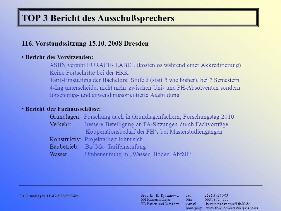 TOP 3 Bericht des Ausschußsprechers 116.Vorstandssitzung 15.10.