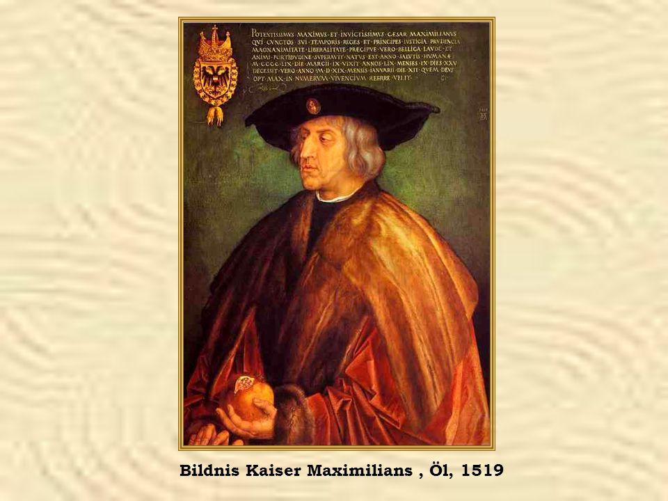 Bildnis Kaiser Maximilians, Öl, 1519
