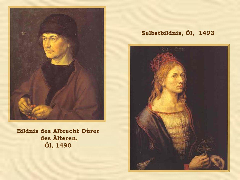 Bildnis des Albrecht Dürer des Älteren, Öl, 1490 Selbstbildnis, Öl, 1493