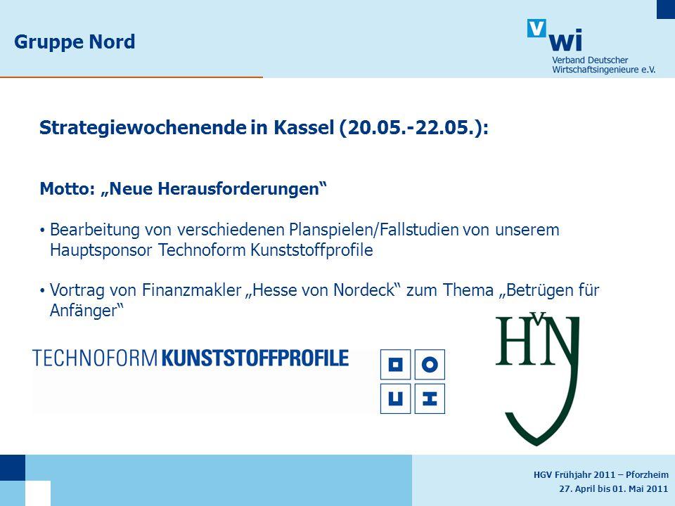 """HGV Frühjahr 2011 – Pforzheim 27. April bis 01. Mai 2011 Gruppe Nord Strategiewochenende in Kassel (20.05.-22.05.): Motto: """"Neue Herausforderungen"""" Be"""