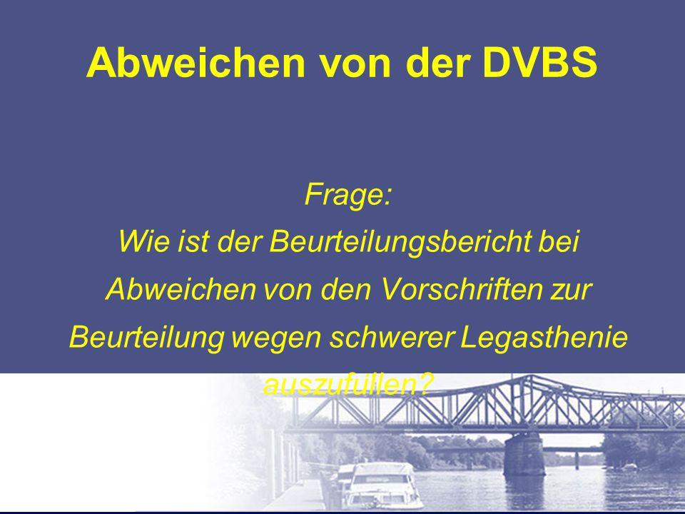 Abweichen von der DVBS Frage: Wie ist der Beurteilungsbericht bei Abweichen von den Vorschriften zur Beurteilung wegen schwerer Legasthenie auszufu ̈