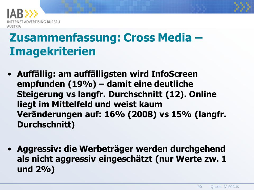 46 Quelle © FOCUS Auffällig: am auffälligsten wird InfoScreen empfunden (19%) – damit eine deutliche Steigerung vs langfr.