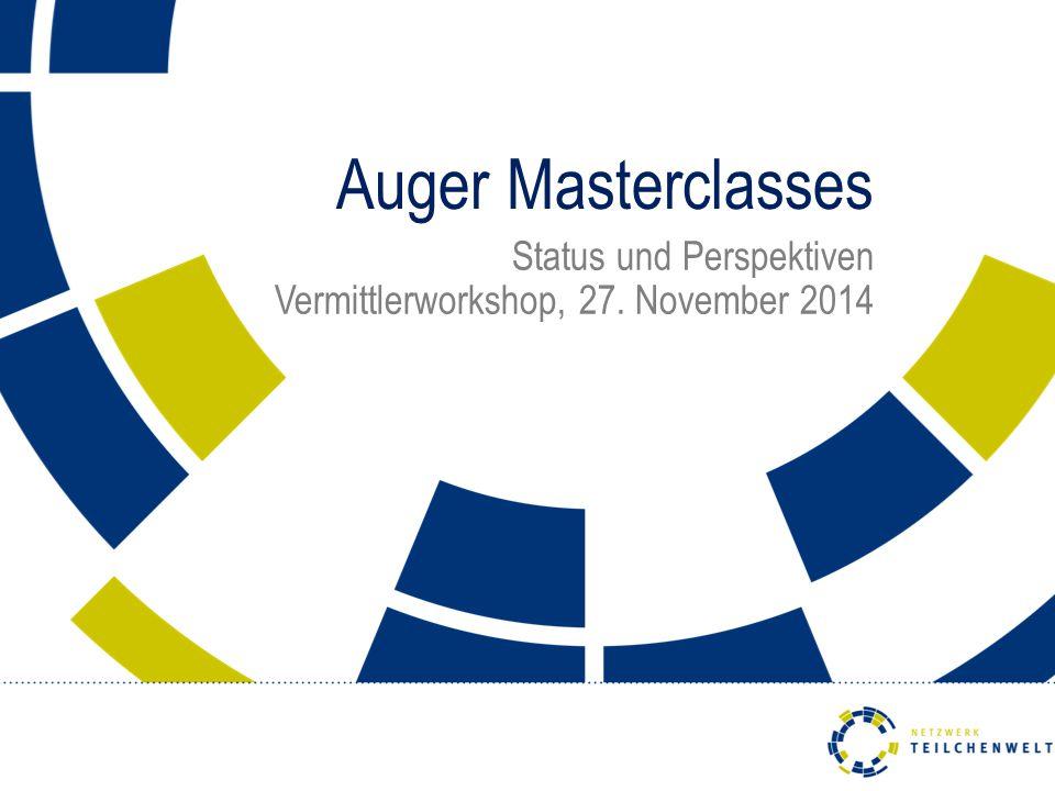Auger Masterclasses Status und Perspektiven Vermittlerworkshop, 27. November 2014