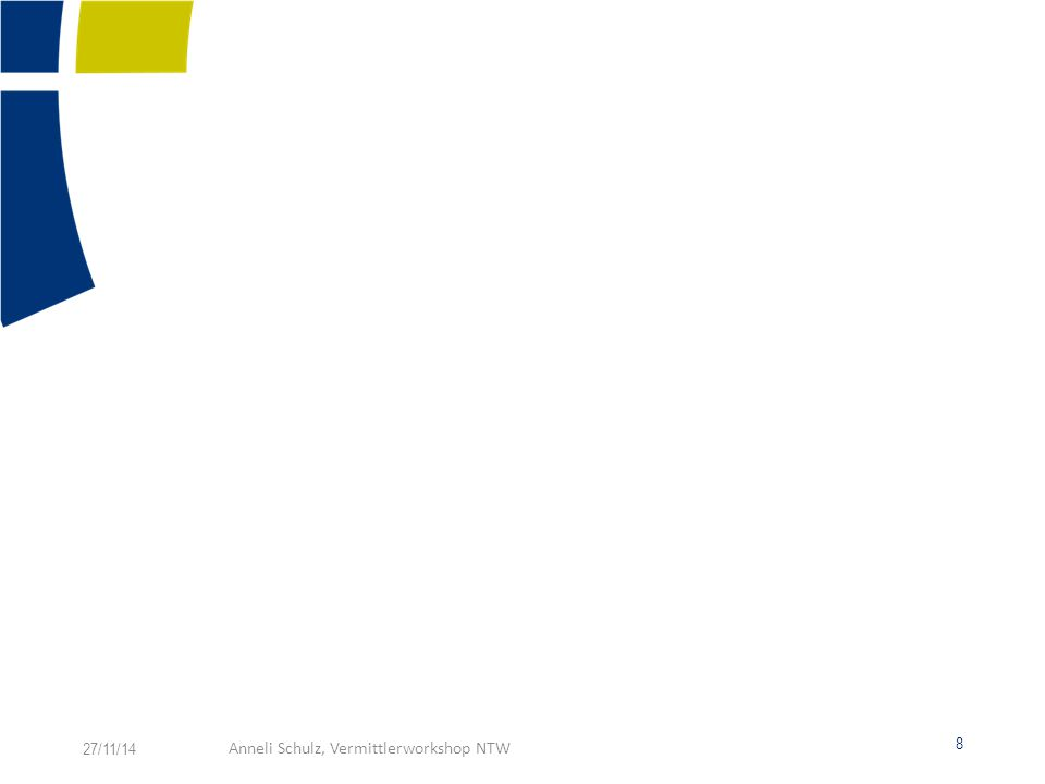 8 27/11/14Anneli Schulz, Vermittlerworkshop NTW