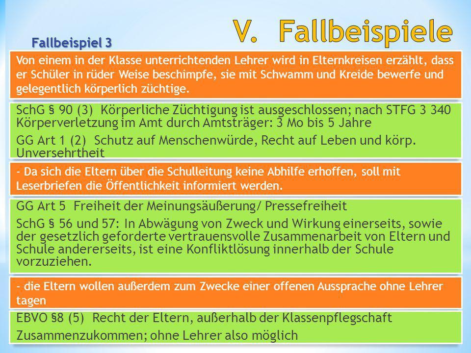 Fallbeispiel 3 Schul- und Beamtenrecht 17 H. Fredrich SchG § 90 (3) Körperliche Züchtigung ist ausgeschlossen; nach STFG 3 340 Körperverletzung im Amt