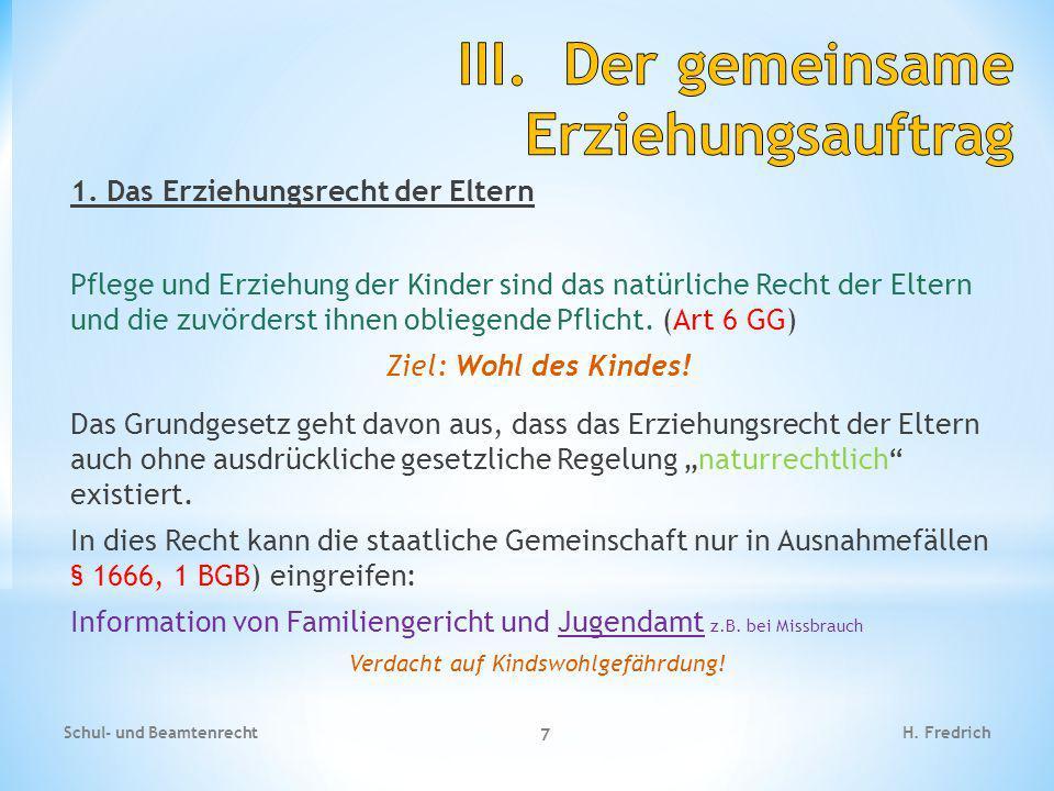 1. Das Erziehungsrecht der Eltern Pflege und Erziehung der Kinder sind das natürliche Recht der Eltern und die zuvörderst ihnen obliegende Pflicht. (A
