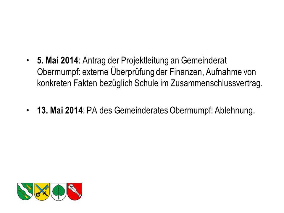 5. Mai 2014 : Antrag der Projektleitung an Gemeinderat Obermumpf: externe Überprüfung der Finanzen, Aufnahme von konkreten Fakten bezüglich Schule im