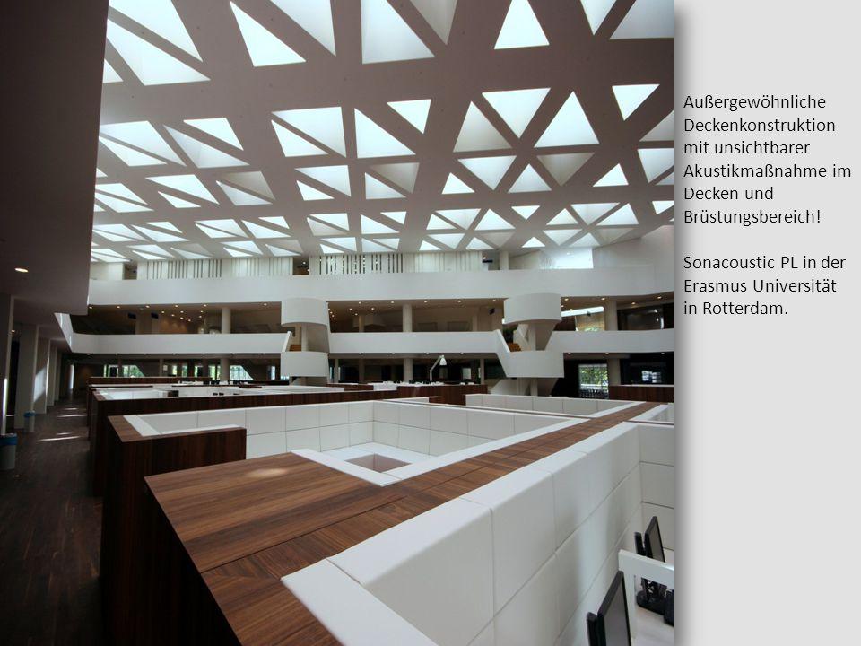 Außergewöhnliche Deckenkonstruktion mit unsichtbarer Akustikmaßnahme im Decken und Brüstungsbereich! Sonacoustic PL in der Erasmus Universität in Rott