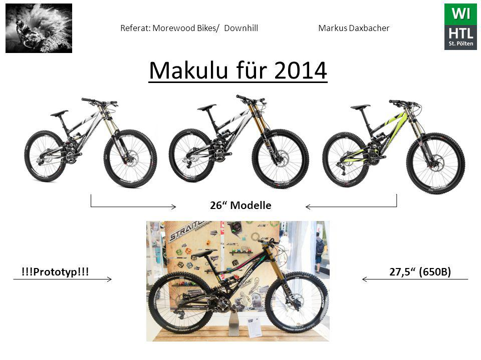 "Referat: Morewood Bikes/ Downhill Markus Daxbacher Makulu für 2014 !!!Prototyp!!!27,5"" (650B) 26"" Modelle"