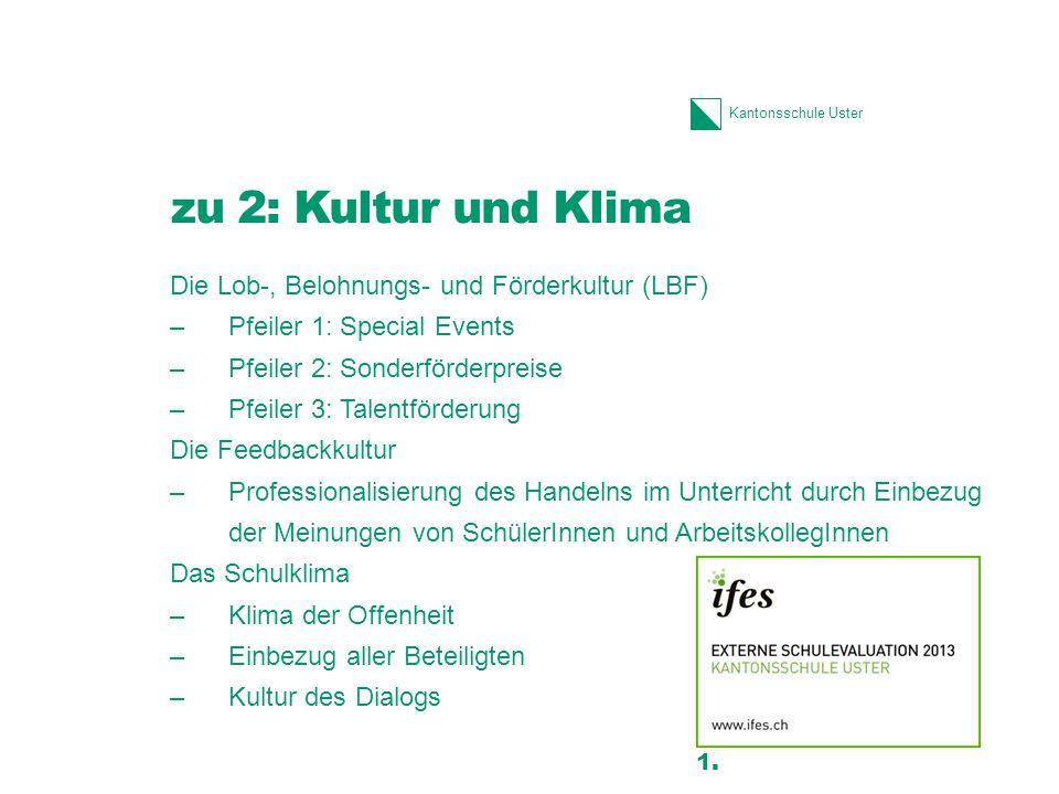 Kantonsschule Uster zu 2: Kultur und Klima Die Lob-, Belohnungs- und Förderkultur (LBF) –Pfeiler 1: Special Events –Pfeiler 2: Sonderförderpreise –Pfe