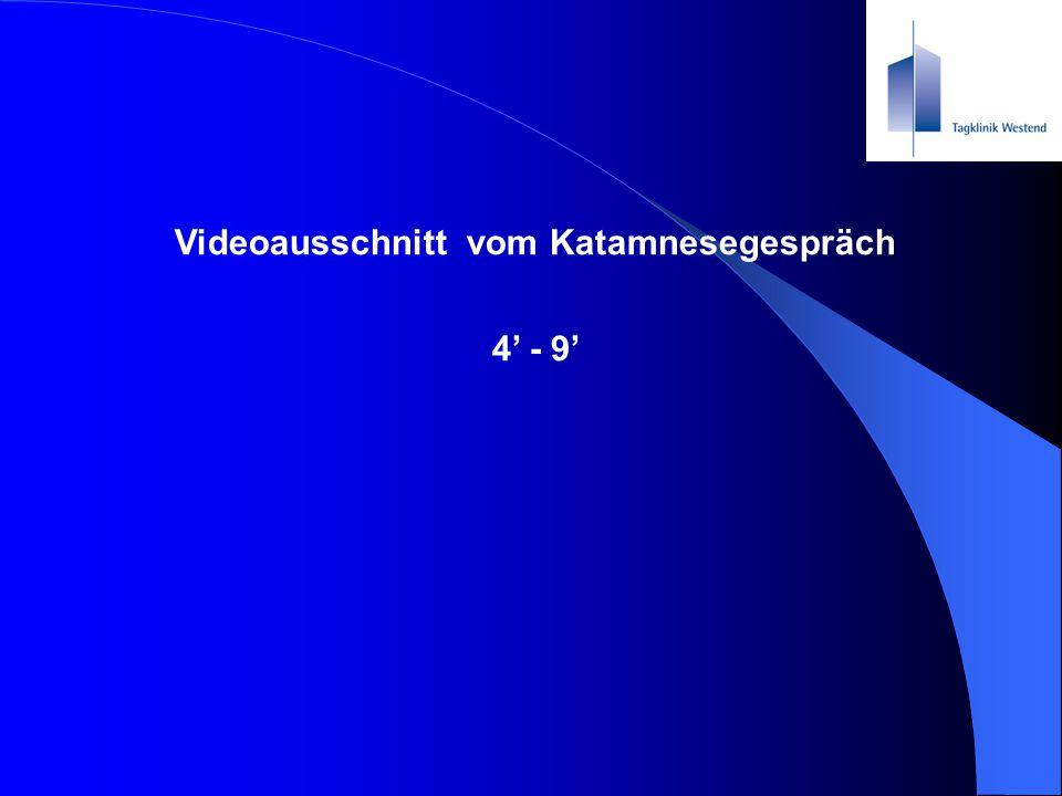 Videoausschnitt vom Katamnesegespräch 4' - 9'