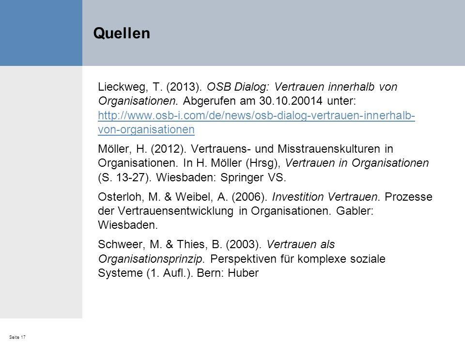 Seite 17 Quellen Lieckweg, T. (2013). OSB Dialog: Vertrauen innerhalb von Organisationen. Abgerufen am 30.10.20014 unter: http://www.osb-i.com/de/news