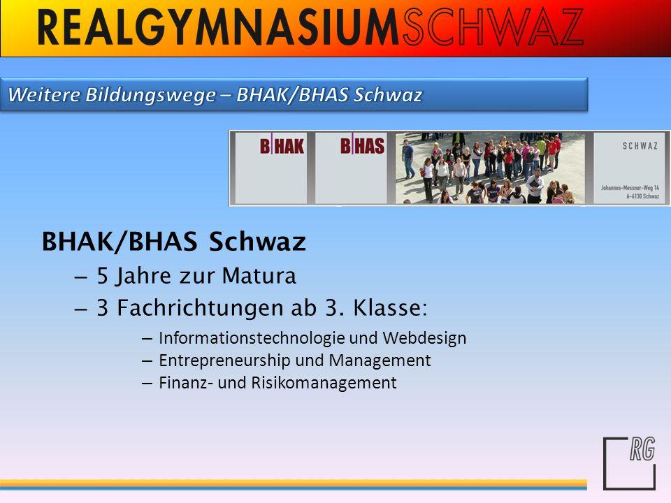 BHAK/BHAS Schwaz – 5 Jahre zur Matura – 3 Fachrichtungen ab 3. Klasse: – Informationstechnologie und Webdesign – Entrepreneurship und Management – Fin