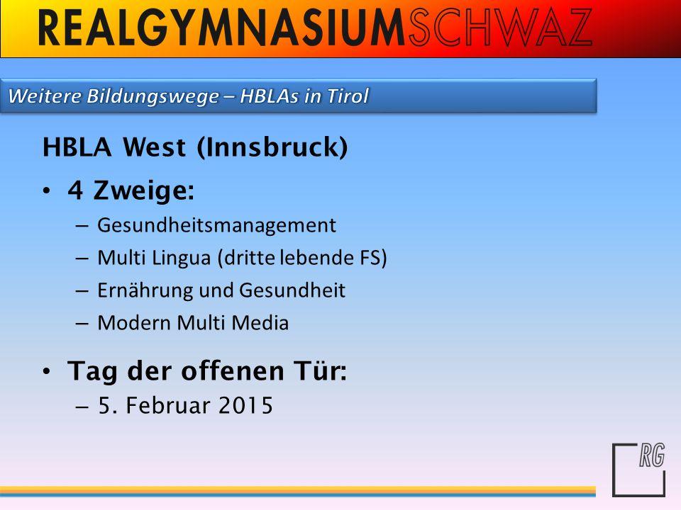 HBLA West (Innsbruck) 4 Zweige: – Gesundheitsmanagement – Multi Lingua (dritte lebende FS) – Ernährung und Gesundheit – Modern Multi Media Tag der off