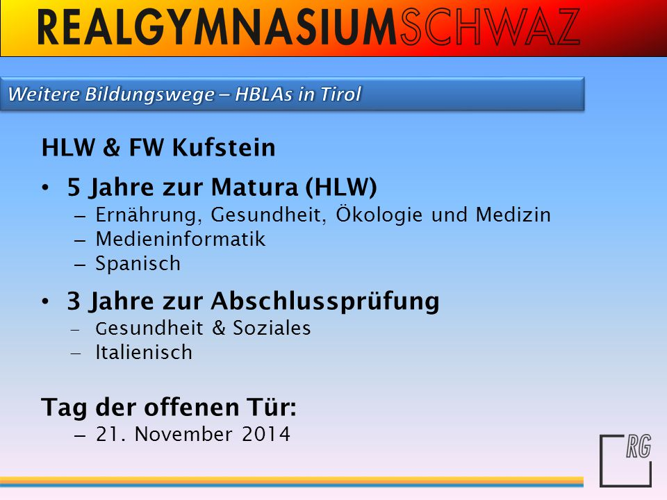 HLW & FW Kufstein 5 Jahre zur Matura (HLW) – Ernährung, Gesundheit, Ökologie und Medizin – Medieninformatik – Spanisch 3 Jahre zur Abschlussprüfung 