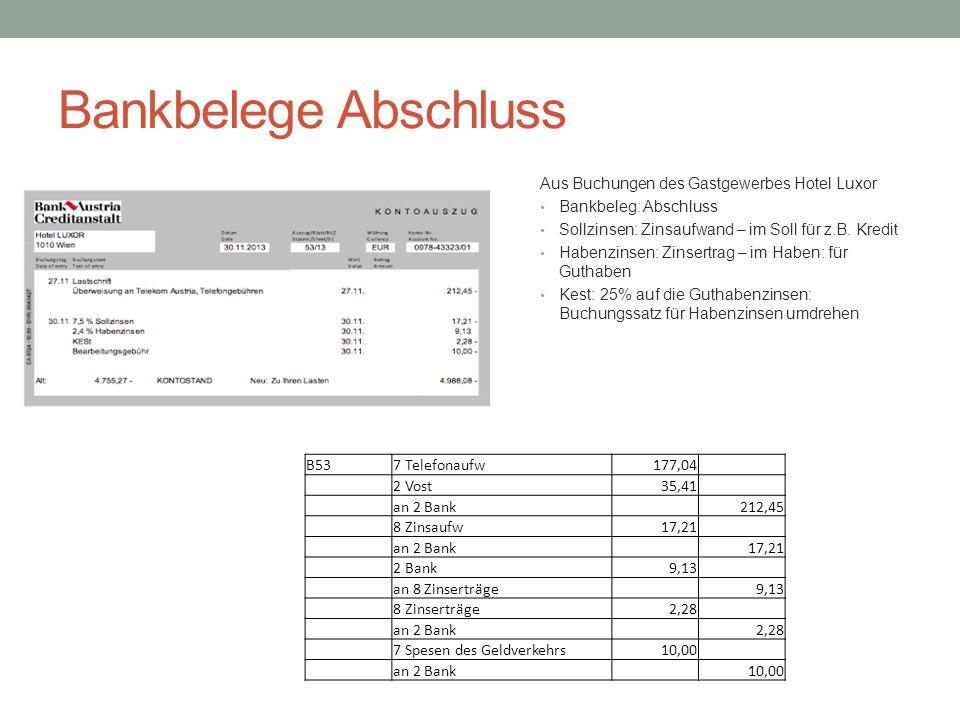 Bankbelege Abschluss Aus Buchungen des Gastgewerbes Hotel Luxor Bankbeleg: Abschluss Sollzinsen: Zinsaufwand – im Soll für z.B. Kredit Habenzinsen: Zi