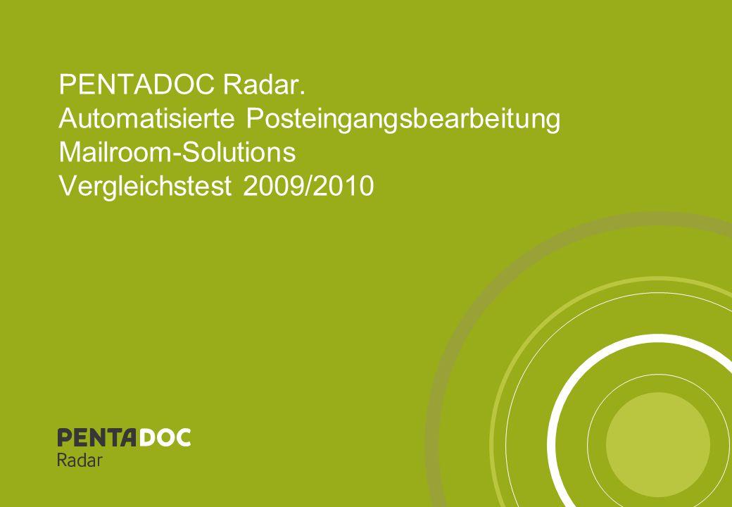PENTADOC Radar. Automatisierte Posteingangsbearbeitung Mailroom-Solutions Vergleichstest 2009/2010