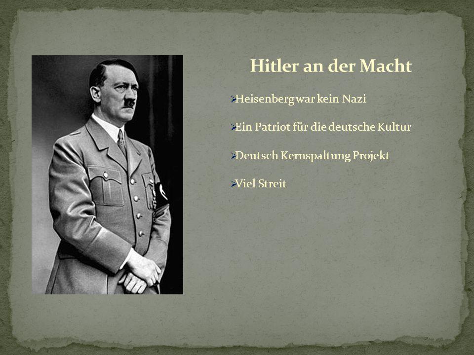  Heisenberg war kein Nazi  Ein Patriot für die deutsche Kultur  Deutsch Kernspaltung Projekt  Viel Streit