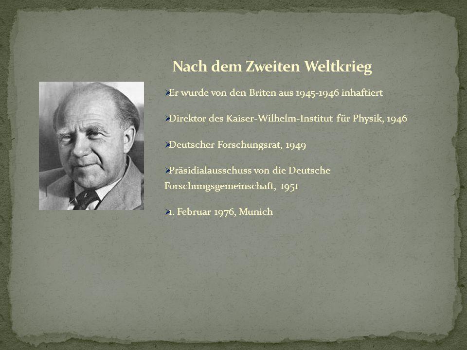  Er wurde von den Briten aus 1945-1946 inhaftiert  Direktor des Kaiser-Wilhelm-Institut für Physik, 1946  Deutscher Forschungsrat, 1949  Präsidialausschuss von die Deutsche Forschungsgemeinschaft, 1951  1.