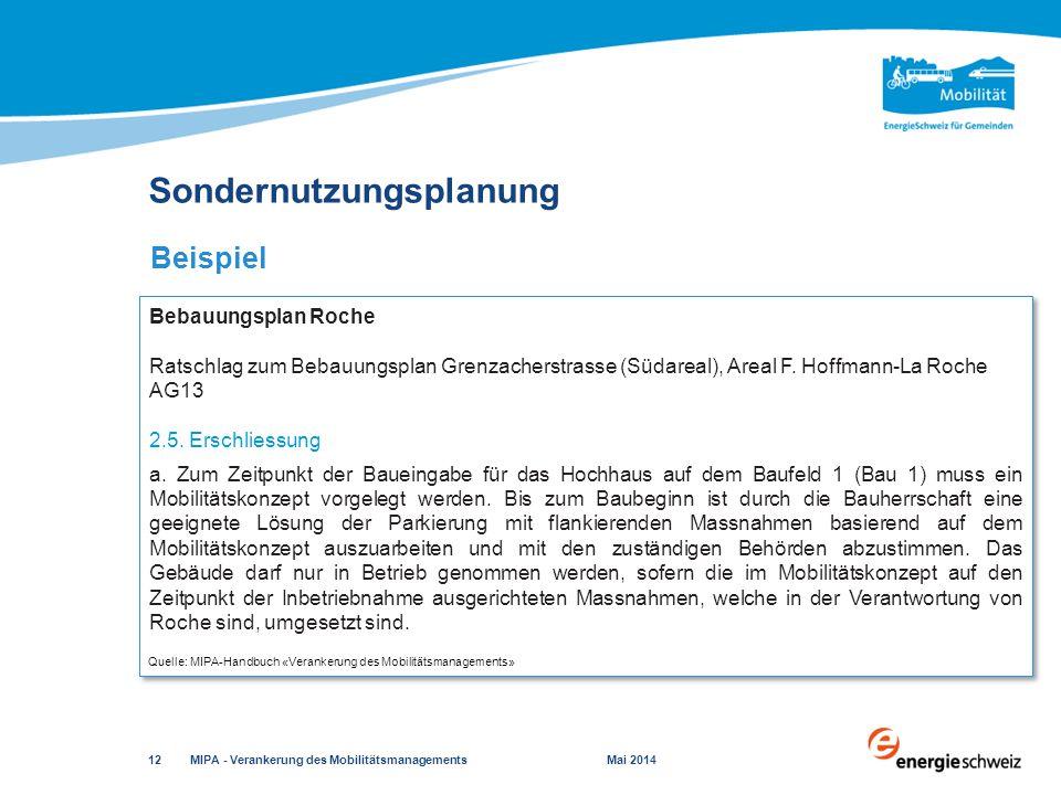 Sondernutzungsplanung MIPA - Verankerung des Mobilitätsmanagements Mai 2014 12 Quelle: MIPA-Handbuch «Verankerung des Mobilitätsmanagements» Bebauungs