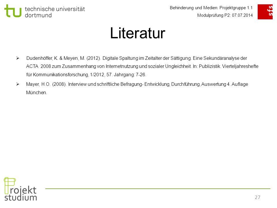 Behinderung und Medien: Projektgruppe 1.1 Modulprüfung P2: 07.07.2014 27  Dudenhöffer, K.