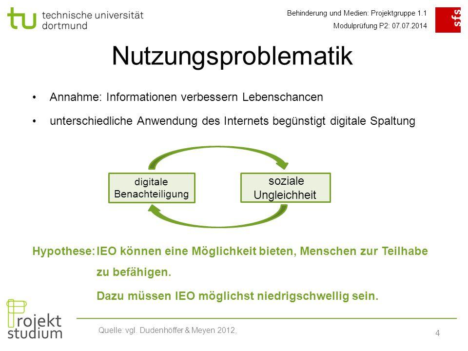 Behinderung und Medien: Projektgruppe 1.1 Modulprüfung P2: 07.07.2014 4 Quelle: vgl.
