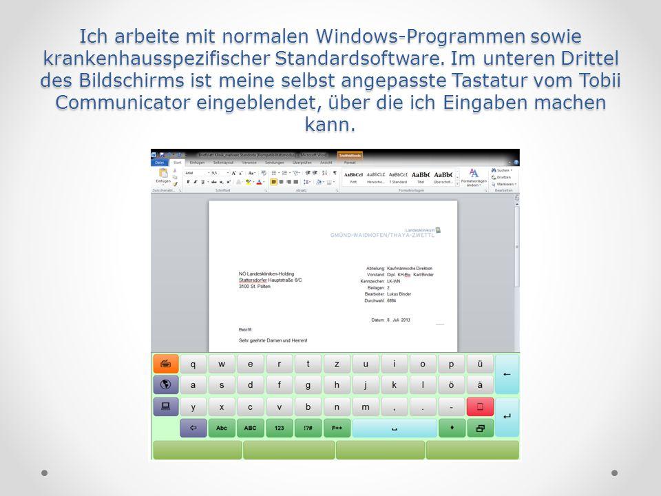 Ich arbeite mit normalen Windows-Programmen sowie krankenhausspezifischer Standardsoftware. Im unteren Drittel des Bildschirms ist meine selbst angepa