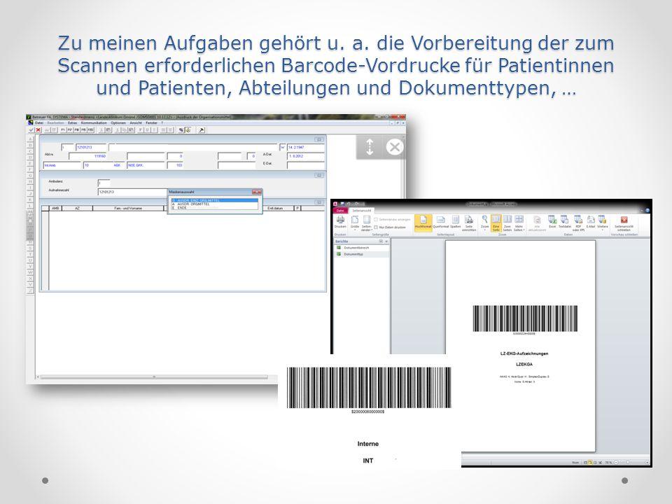 Zu meinen Aufgaben gehört u. a. die Vorbereitung der zum Scannen erforderlichen Barcode-Vordrucke für Patientinnen und Patienten, Abteilungen und Doku