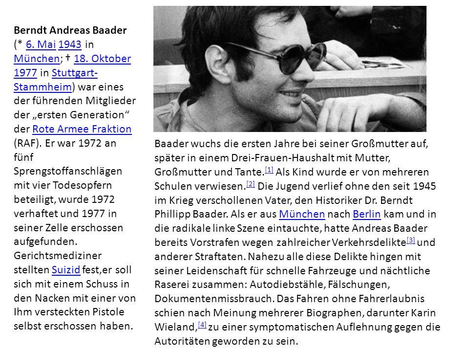 Berndt Andreas Baader (* 6.Mai 1943 in München; † 18.