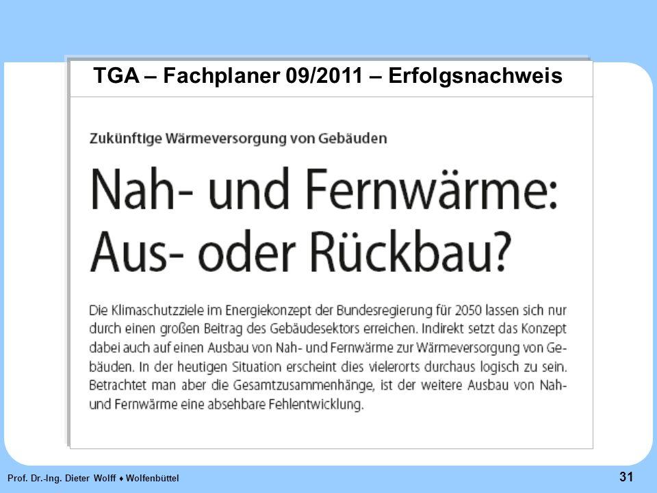 31 Prof. Dr.-Ing. Dieter Wolff ♦ Wolfenbüttel TGA – Fachplaner 09/2011 – Erfolgsnachweis