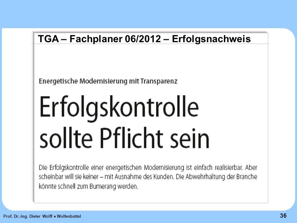36 Prof. Dr.-Ing. Dieter Wolff ♦ Wolfenbüttel TGA – Fachplaner 06/2012 – Erfolgsnachweis