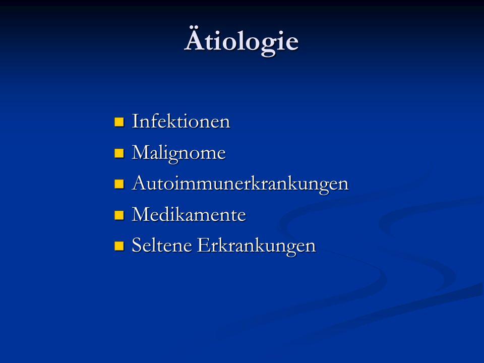 Ätiologie Infektionen Infektionen Malignome Malignome Autoimmunerkrankungen Autoimmunerkrankungen Medikamente Medikamente Seltene Erkrankungen Seltene