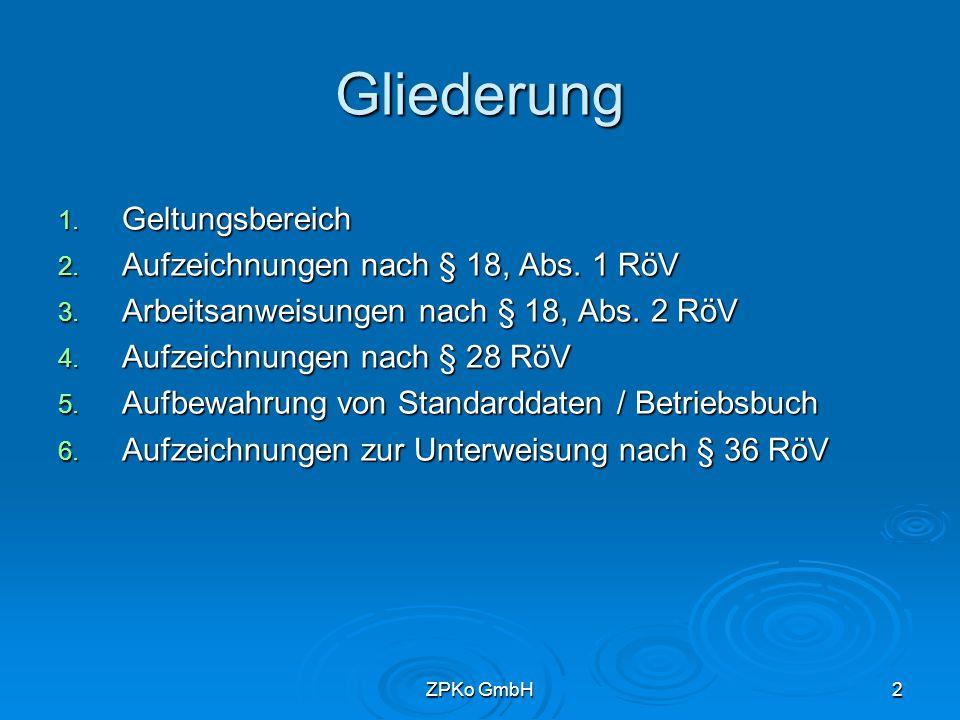 ZPKo GmbH 1 Aufzeichnungspflichten Arbeitsanweisungen ZPKo - Dr.