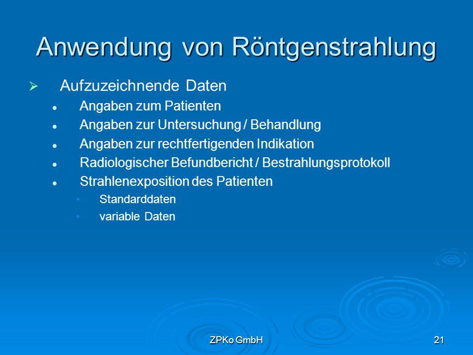 ZPKo GmbH20 Befragung des Patienten   Bestehende / nicht auszuschließende Schwangerschaft Patientinnen im gebärfähigen Alter Uterus in der Nähe des Strahlungsfeldes letzter Menstruationstermin