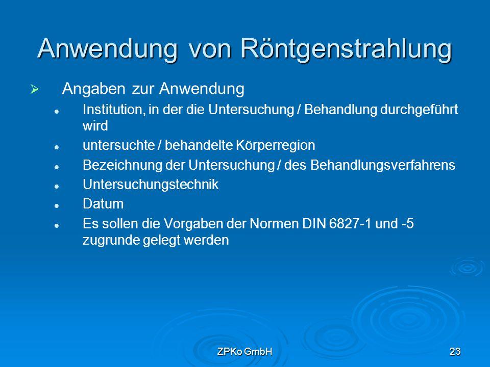 ZPKo GmbH22 Anwendung von Röntgenstrahlung   Angaben zur Person Name frühere Namen Vornamen Geburtsdatum Geburtsort Geschlecht evtl.