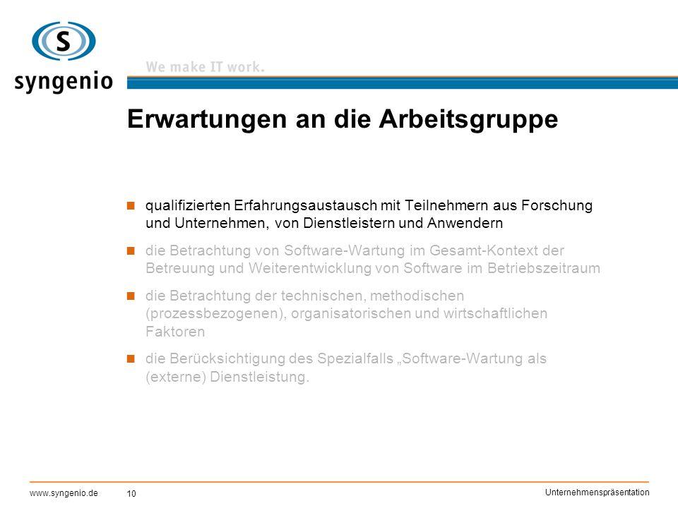 10 www.syngenio.de Unternehmenspräsentation Erwartungen an die Arbeitsgruppe qualifizierten Erfahrungsaustausch mit Teilnehmern aus Forschung und Unte