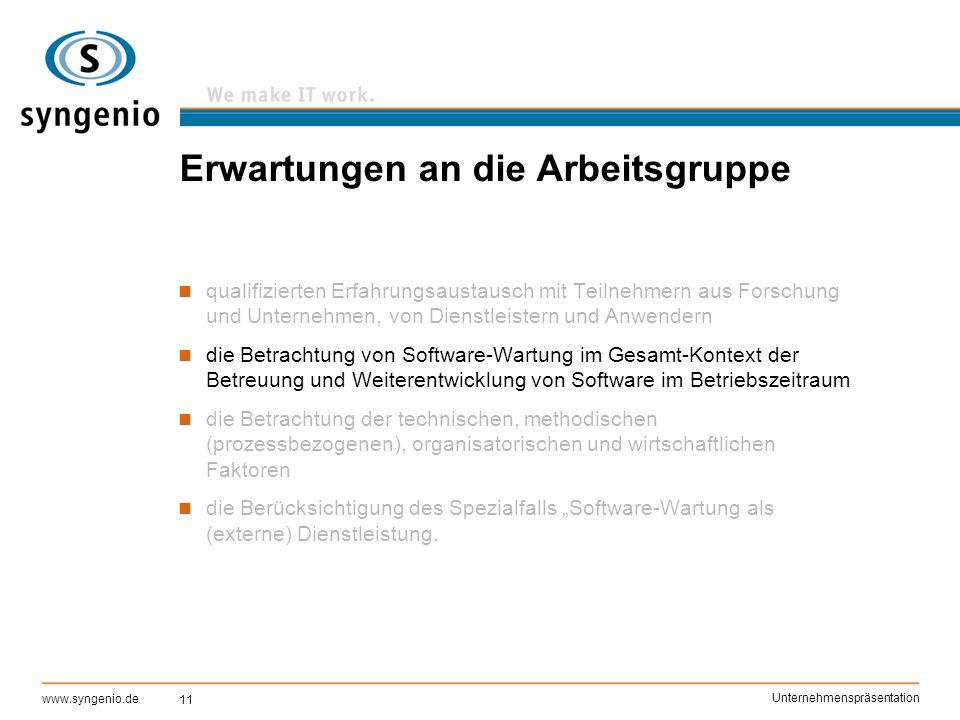 11 www.syngenio.de Unternehmenspräsentation Erwartungen an die Arbeitsgruppe qualifizierten Erfahrungsaustausch mit Teilnehmern aus Forschung und Unte