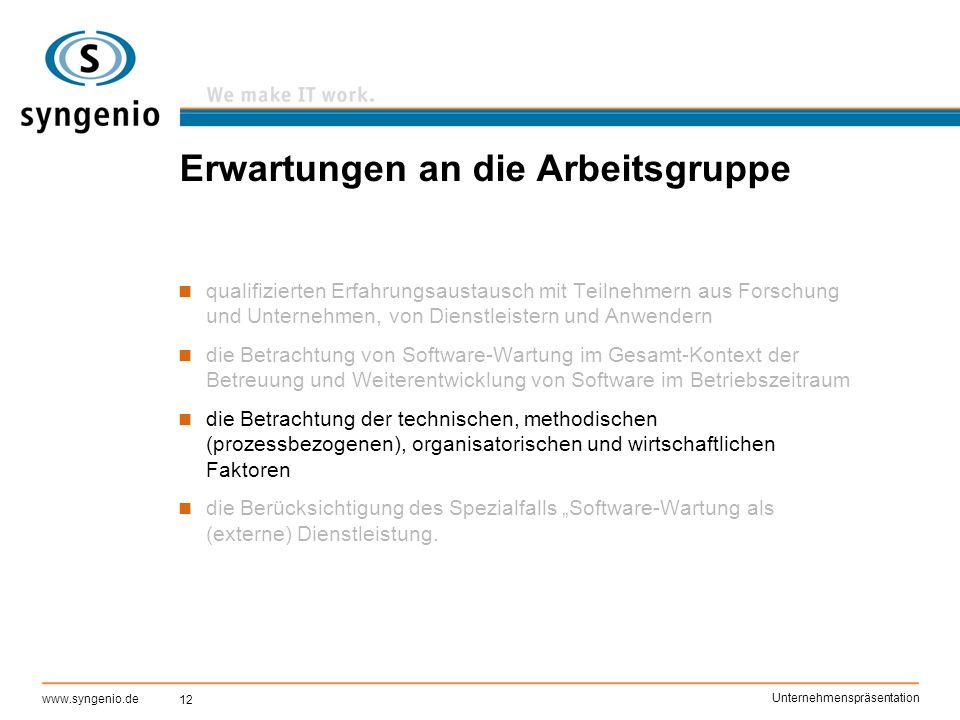 12 www.syngenio.de Unternehmenspräsentation Erwartungen an die Arbeitsgruppe qualifizierten Erfahrungsaustausch mit Teilnehmern aus Forschung und Unte