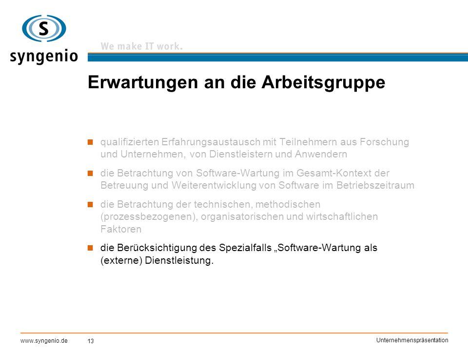 13 www.syngenio.de Unternehmenspräsentation Erwartungen an die Arbeitsgruppe qualifizierten Erfahrungsaustausch mit Teilnehmern aus Forschung und Unte