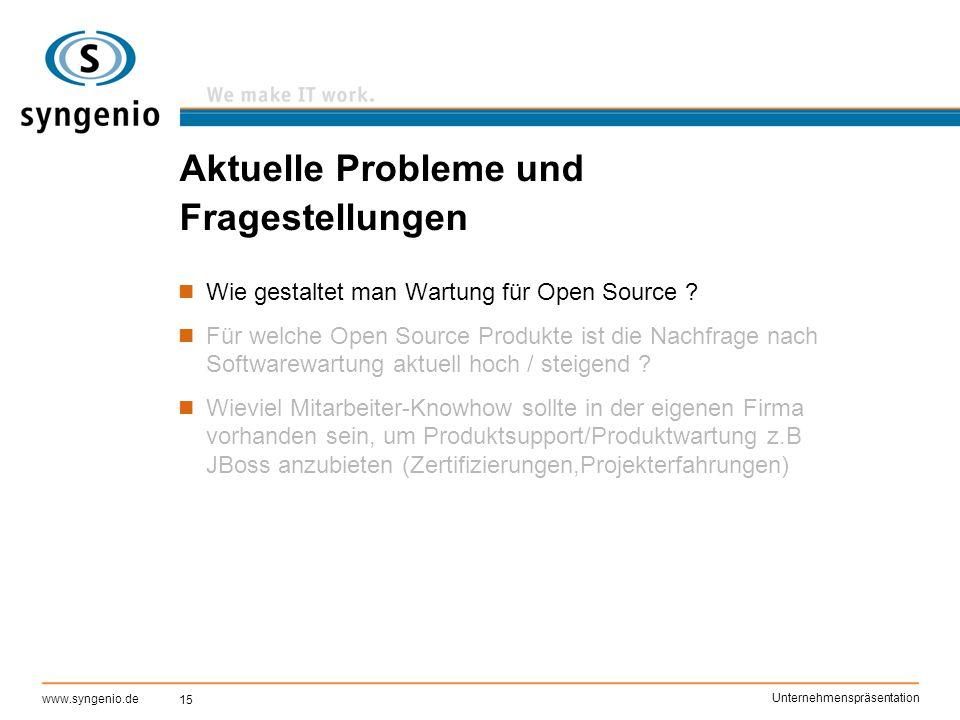 15 www.syngenio.de Unternehmenspräsentation Aktuelle Probleme und Fragestellungen Wie gestaltet man Wartung für Open Source ? Für welche Open Source P
